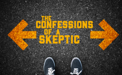 Confessions of a Skeptic