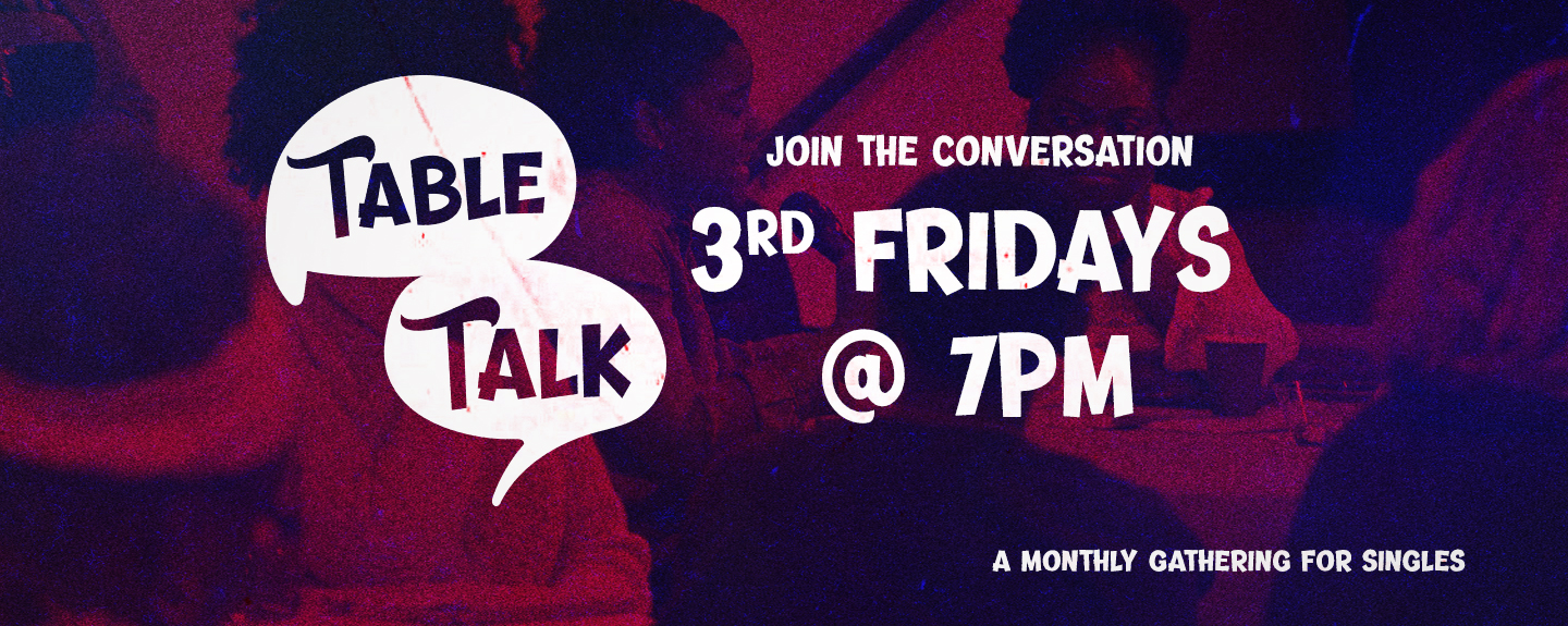 Table Talk - every 3rd Friday at 7pm